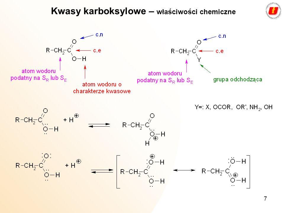 8 Reakcje na grupie karboksylowej: Kwasy karboksylowe – właściwości chemiczne Kwasy karboksylowe z odczynnikami o charakterze kwasowym i z zasadami reagują w klasyczny sposób Reszta kwasu karboksylowego wykazuje właściwości nukleofilowe (jest to dość silny nukleofil)
