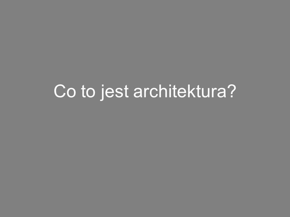 Co to jest architektura?