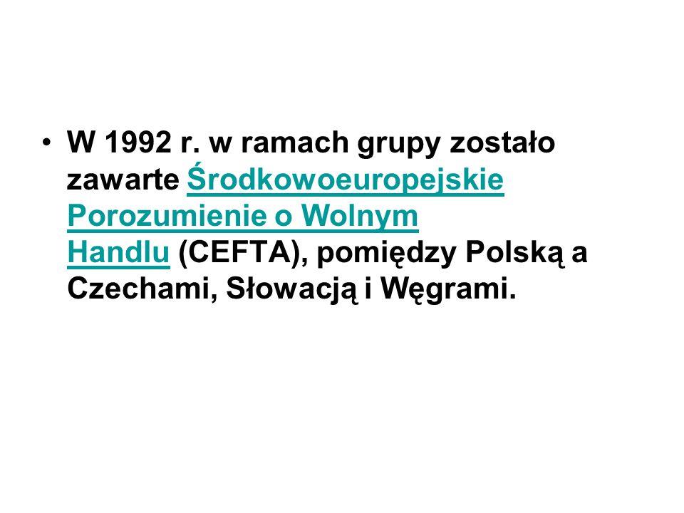 W 1992 r. w ramach grupy zostało zawarte Środkowoeuropejskie Porozumienie o Wolnym Handlu (CEFTA), pomiędzy Polską a Czechami, Słowacją i Węgrami.Środ