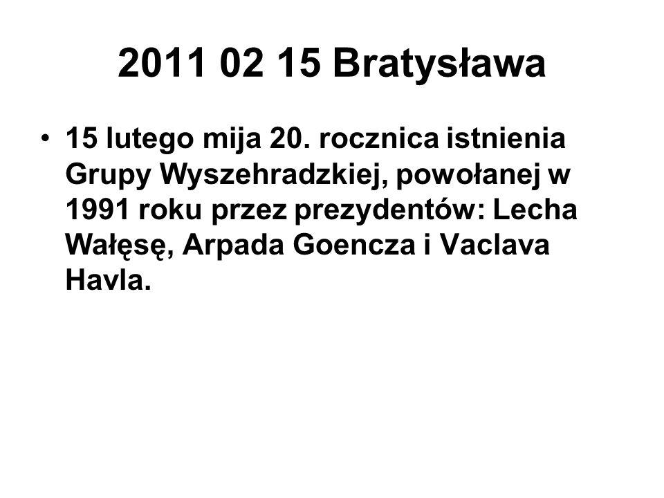 2011 02 15 Bratysława 15 lutego mija 20. rocznica istnienia Grupy Wyszehradzkiej, powołanej w 1991 roku przez prezydentów: Lecha Wałęsę, Arpada Goencz