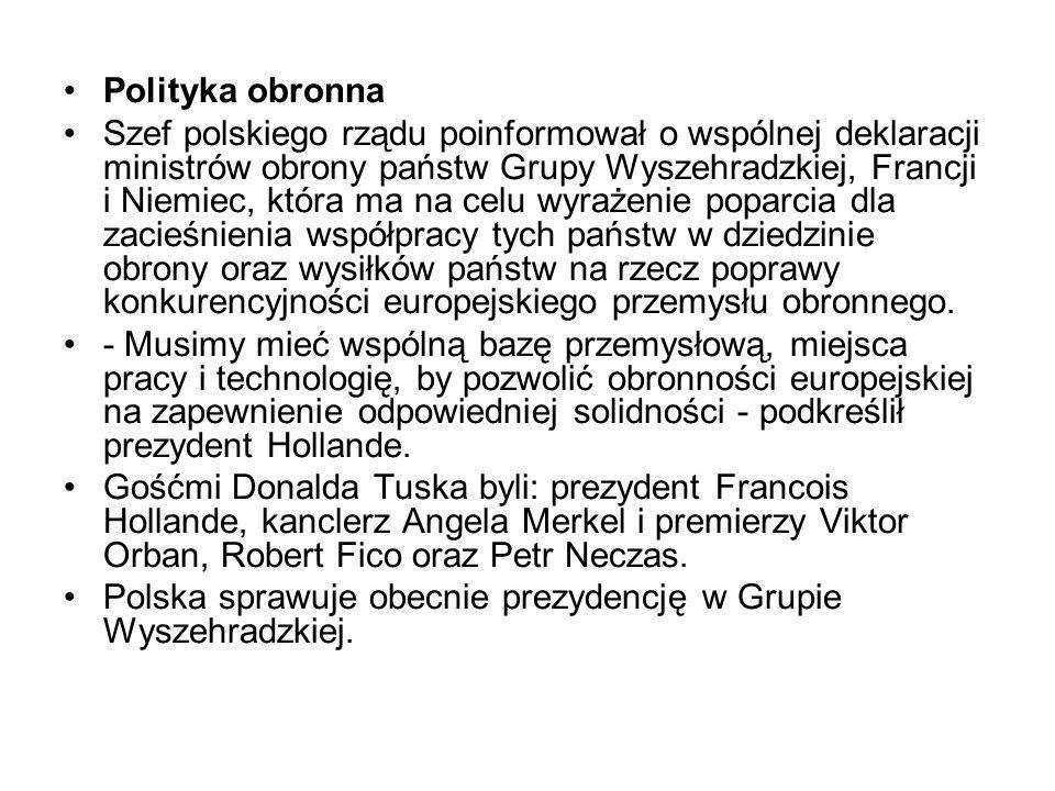 Polityka obronna Szef polskiego rządu poinformował o wspólnej deklaracji ministrów obrony państw Grupy Wyszehradzkiej, Francji i Niemiec, która ma na