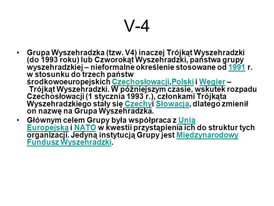 V-4 Grupa Wyszehradzka (tzw. V4) inaczej Trójkąt Wyszehradzki (do 1993 roku) lub Czworokąt Wyszehradzki, państwa grupy wyszehradzkiej – nieformalne ok