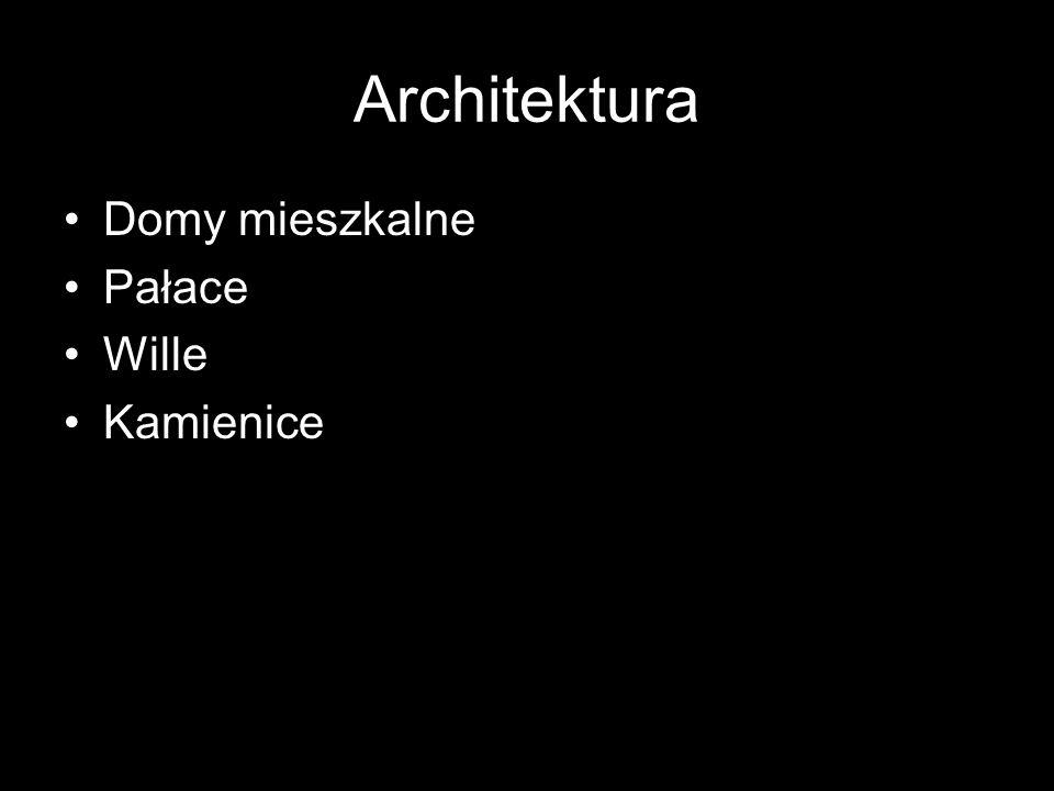 Architektura Domy mieszkalne Pałace Wille Kamienice