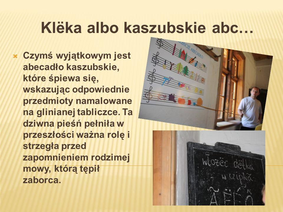Klёka albo kaszubskie abc… Czymś wyjątkowym jest abecadło kaszubskie, które śpiewa się, wskazując odpowiednie przedmioty namalowane na glinianej tabli