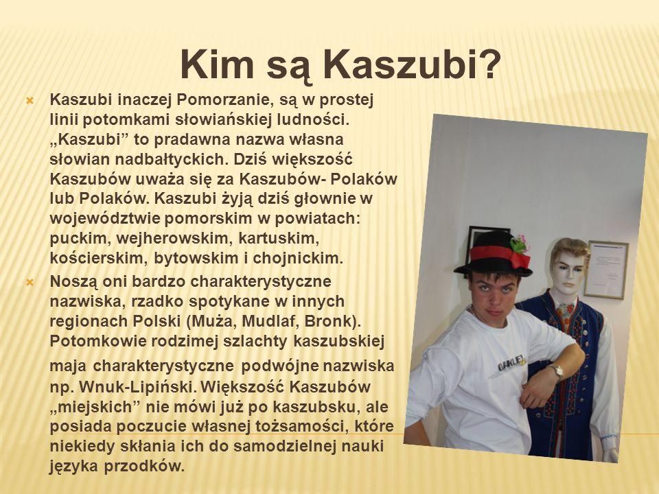 Kim są Kaszubi? Kaszubi inaczej Pomorzanie, są w prostej linii potomkami słowiańskiej ludności. Kaszubi to pradawna nazwa własna słowian nadbałtyckich
