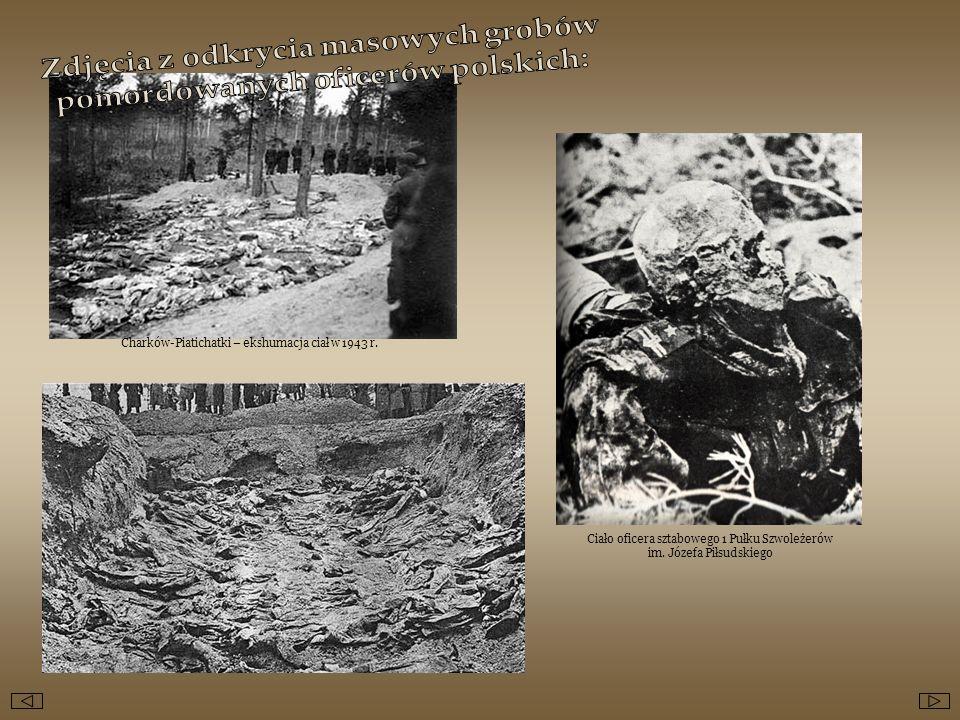 Charków-Piatichatki – ekshumacja ciał w 1943 r. Ciało oficera sztabowego 1 Pułku Szwoleżerów im. Józefa Piłsudskiego