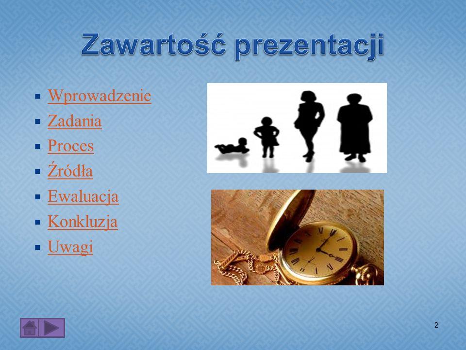 Wprowadzenie Zadania Proces Źródła Ewaluacja Konkluzja Uwagi 2