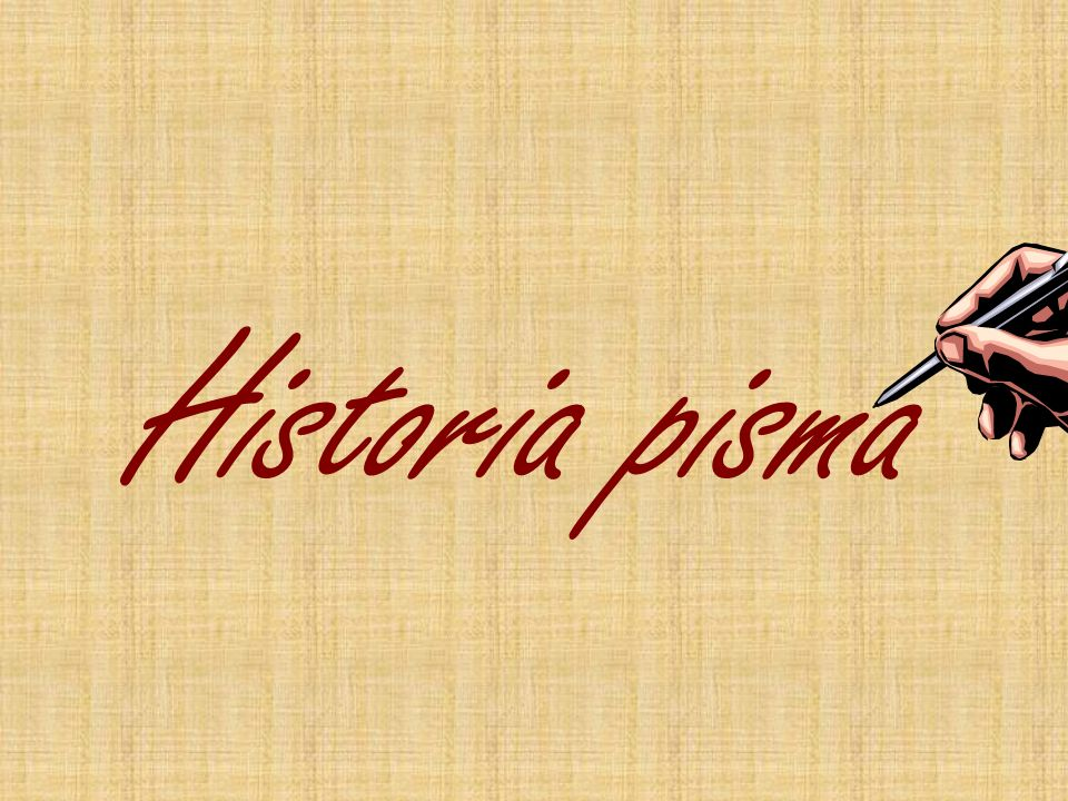 Dzieje pisma tak naprawdę nie liczą więcej niż 5 – 6 tysięcy lat.