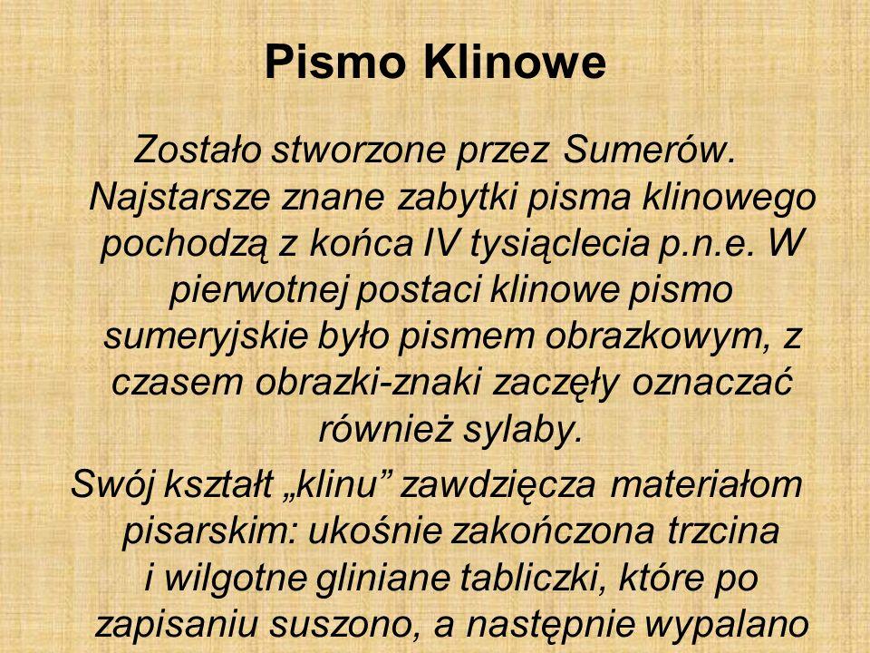 Pismo Klinowe Zostało stworzone przez Sumerów.