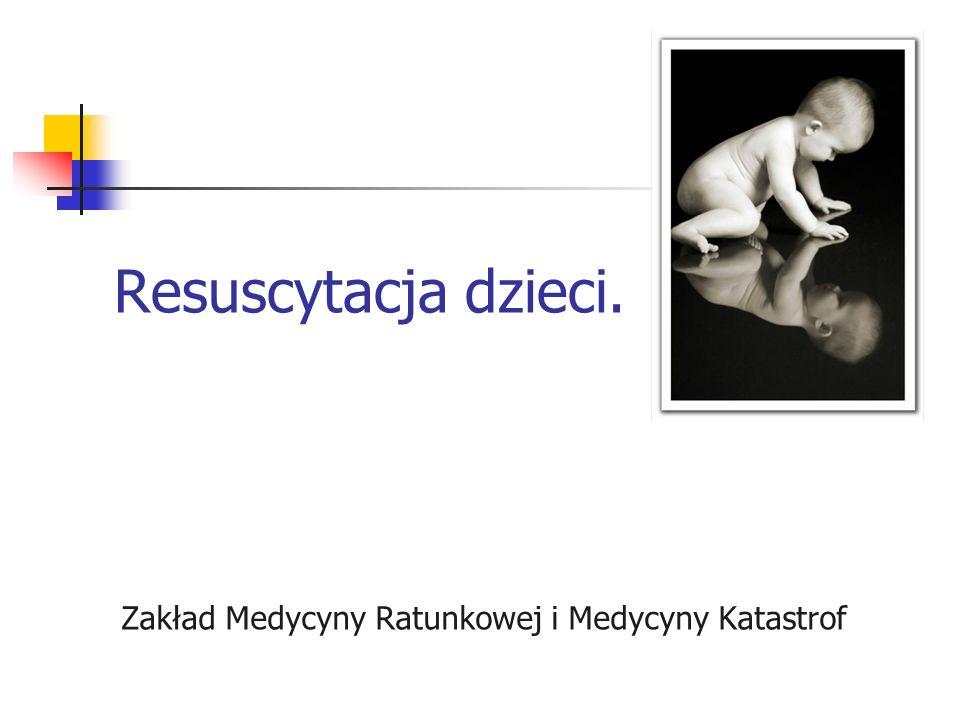 Resuscytacja dzieci. Zakład Medycyny Ratunkowej i Medycyny Katastrof