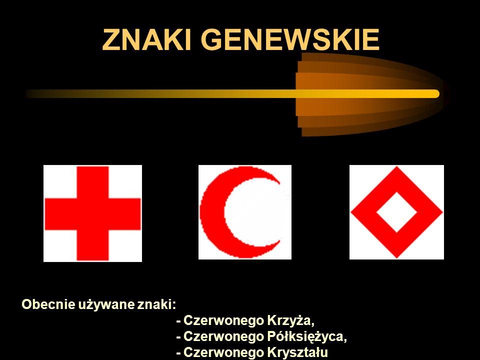 ZNAKI GENEWSKIE Obecnie używane znaki: - Czerwonego Krzyża, - Czerwonego Półksiężyca, - Czerwonego Kryształu