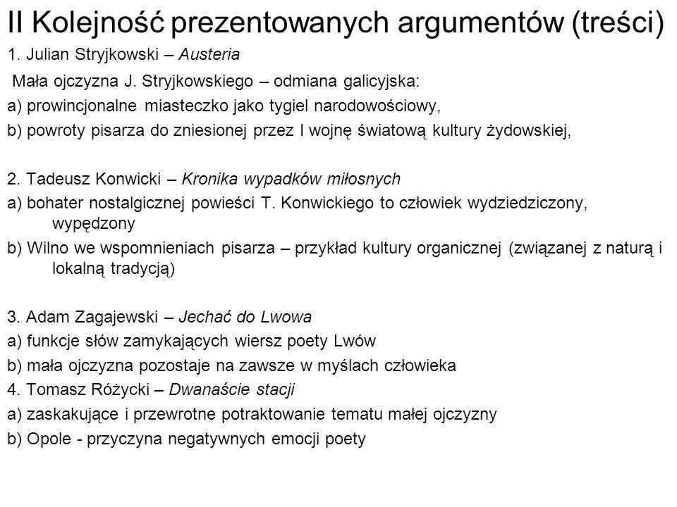 II Kolejność prezentowanych argumentów (treści) 1. Julian Stryjkowski – Austeria Mała ojczyzna J. Stryjkowskiego – odmiana galicyjska: a) prowincjonal