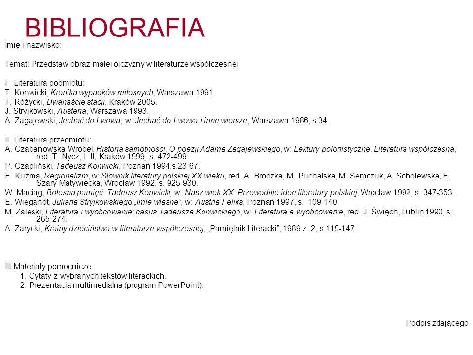 BIBLIOGRAFIA i KONSPEKT - terminy 30 listopada 2009 – oddanie wstępnej wersji bibliografii, która zostanie oceniona przez nauczyciela języka polskiego 15 lutego 2010 – oddanie pełnej wersji bibliografii, która zostanie oceniona przez nauczyciela języka polskiego 6 kwietnia 2010 – dostarczenie do sekretariatu ostatecznej wersji bibliografii w trzech egzemplarzach