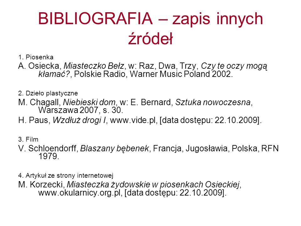 BIBLIOGRAFIA – zapis innych źródeł 1. Piosenka A. Osiecka, Miasteczko Bełz, w: Raz, Dwa, Trzy, Czy te oczy mogą kłamać?, Polskie Radio, Warner Music P