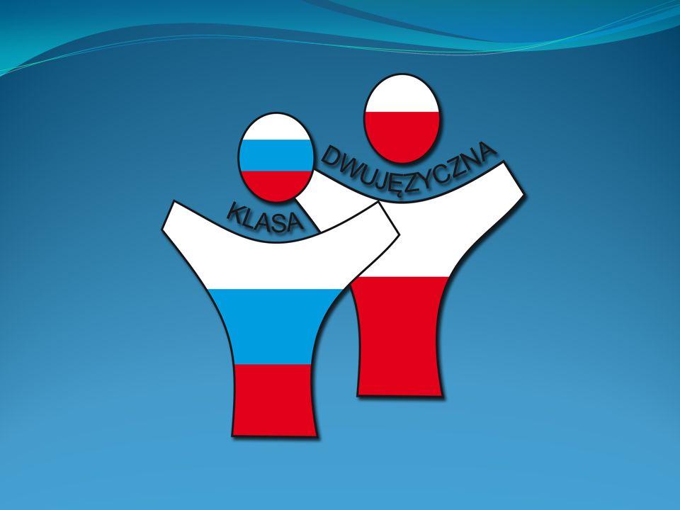 Nauczanie języka rosyjskiego w formie dwujęzycznej i rozszerzonej rok szkolny 2013/2014 XI Liceum Ogólnokształcące im.