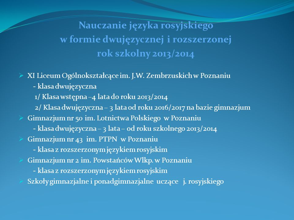Nauczanie języka rosyjskiego w formie dwujęzycznej i rozszerzonej rok szkolny 2013/2014 XI Liceum Ogólnokształcące im. J.W. Zembrzuskich w Poznaniu -