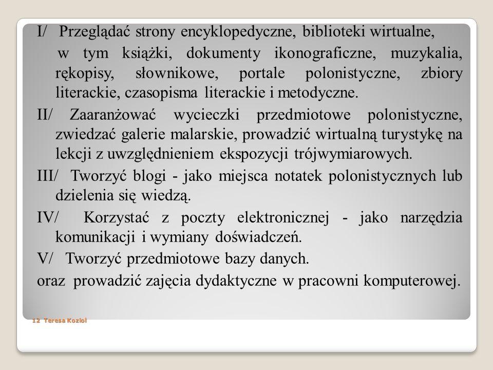 12 Teresa Koziol I/ Przeglądać strony encyklopedyczne, biblioteki wirtualne, w tym książki, dokumenty ikonograficzne, muzykalia, rękopisy, słownikowe,