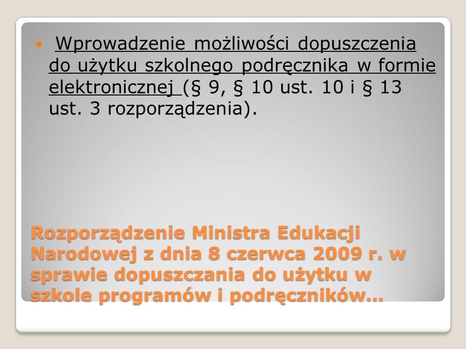 Rozporządzenie Ministra Edukacji Narodowej z dnia 8 czerwca 2009 r. w sprawie dopuszczania do użytku w szkole programów i podręczników… Wprowadzenie m