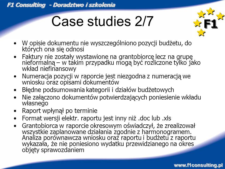 F1 Consulting - Doradztwo i szkolenia www.f1consulting.pl Case studies 2/7 W opisie dokumentu nie wyszczególniono pozycji budżetu, do których ona się