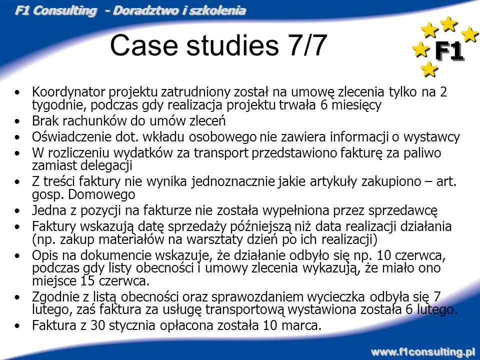 F1 Consulting - Doradztwo i szkolenia www.f1consulting.pl Case studies 7/7 Koordynator projektu zatrudniony został na umowę zlecenia tylko na 2 tygodn