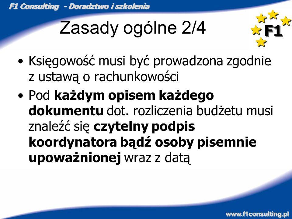 F1 Consulting - Doradztwo i szkolenia www.f1consulting.pl Zasady ogólne 2/4 Księgowość musi być prowadzona zgodnie z ustawą o rachunkowości Pod każdym