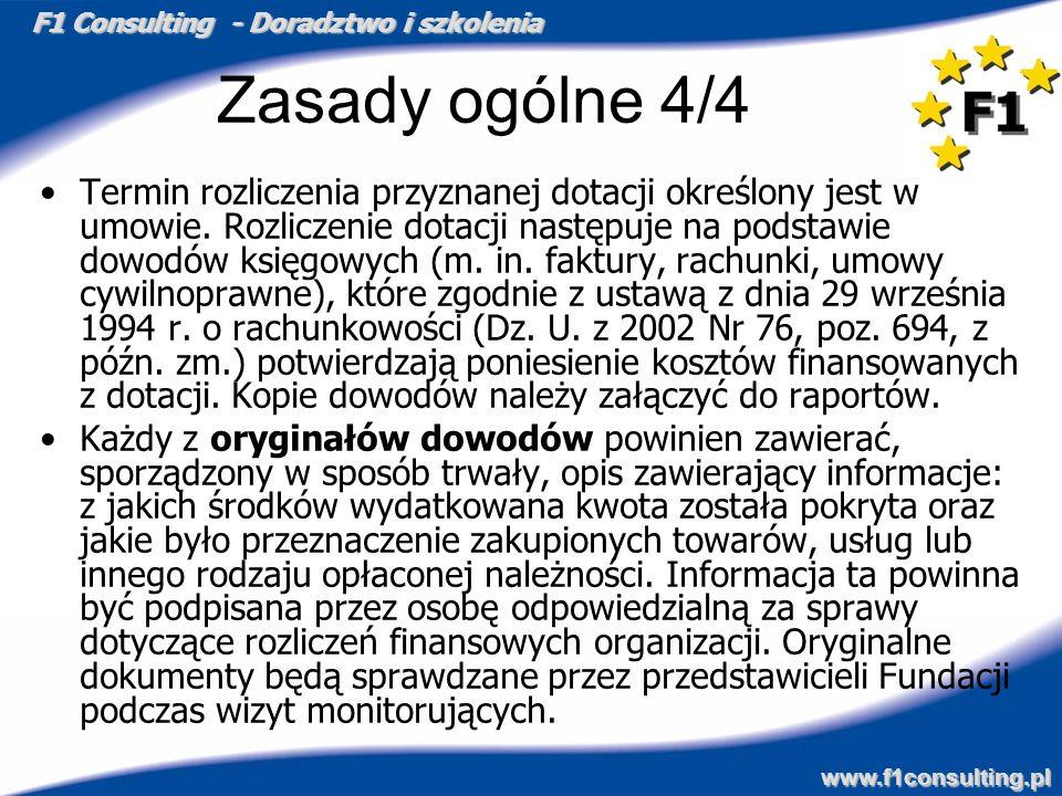 F1 Consulting - Doradztwo i szkolenia www.f1consulting.pl Zasady ogólne 4/4 Termin rozliczenia przyznanej dotacji określony jest w umowie. Rozliczenie