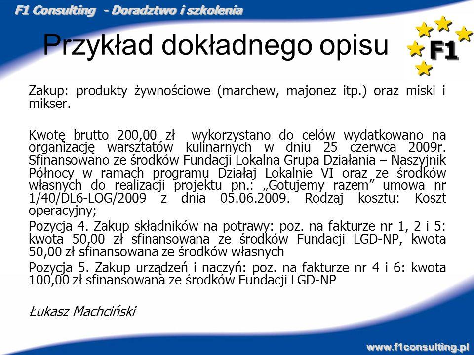 F1 Consulting - Doradztwo i szkolenia www.f1consulting.pl Przykład dokładnego opisu Zakup: produkty żywnościowe (marchew, majonez itp.) oraz miski i m