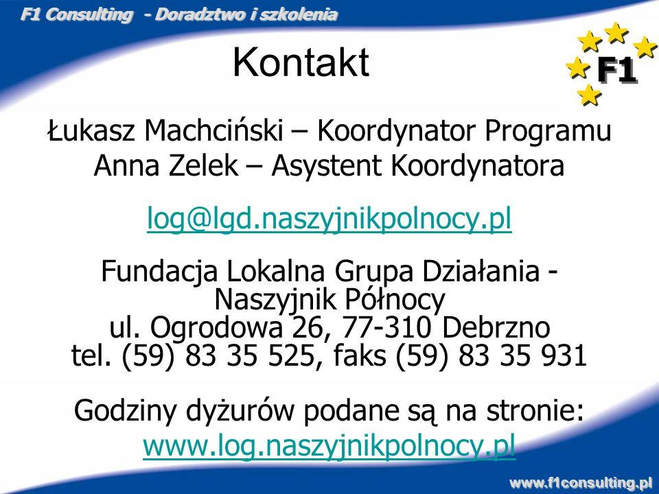 F1 Consulting - Doradztwo i szkolenia www.f1consulting.pl Kontakt Łukasz Machciński – Koordynator Programu Anna Zelek – Asystent Koordynatora log@lgd.