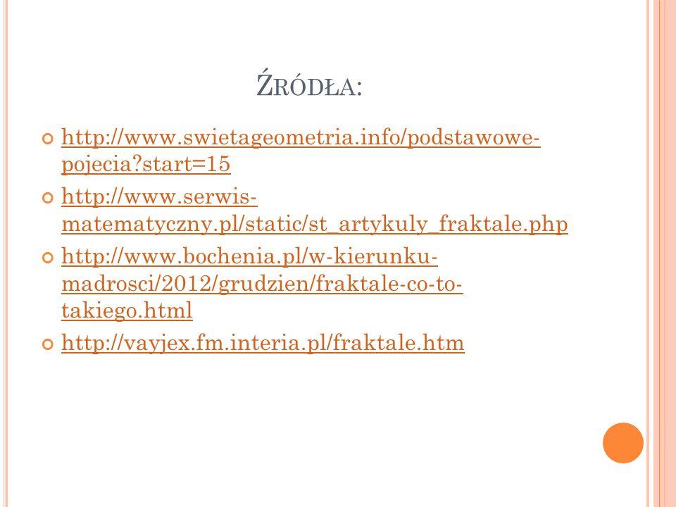 Ź RÓDŁA : http://www.swietageometria.info/podstawowe- pojecia?start=15 http://www.swietageometria.info/podstawowe- pojecia?start=15 http://www.serwis-