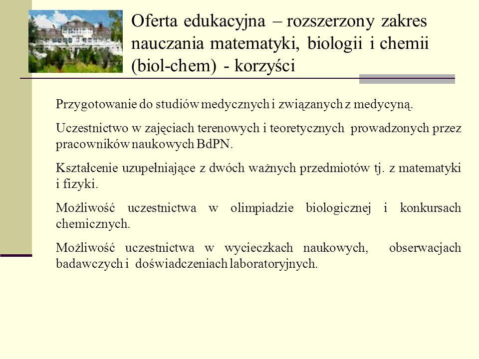 Oferta edukacyjna – rozszerzony zakres nauczania matematyki, biologii i chemii (biol-chem) - korzyści Przygotowanie do studiów medycznych i związanych