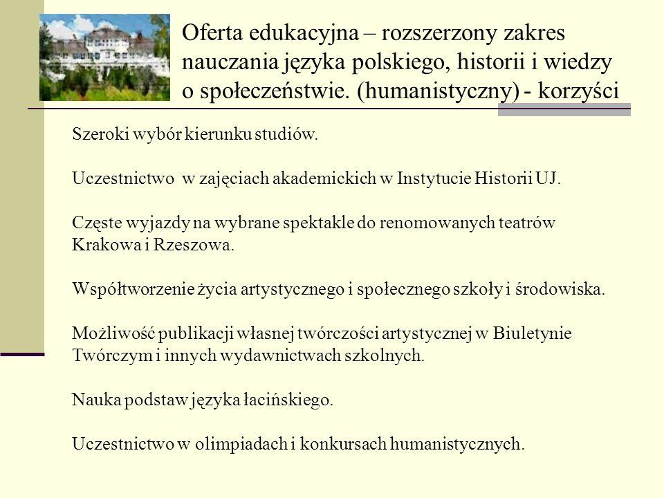Oferta edukacyjna – rozszerzony zakres nauczania języka polskiego, historii i wiedzy o społeczeństwie. (humanistyczny) - korzyści Szeroki wybór kierun