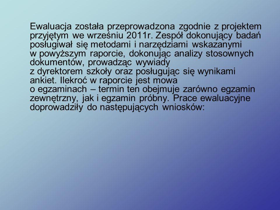 Ewaluacja została przeprowadzona zgodnie z projektem przyjętym we wrześniu 2011r.