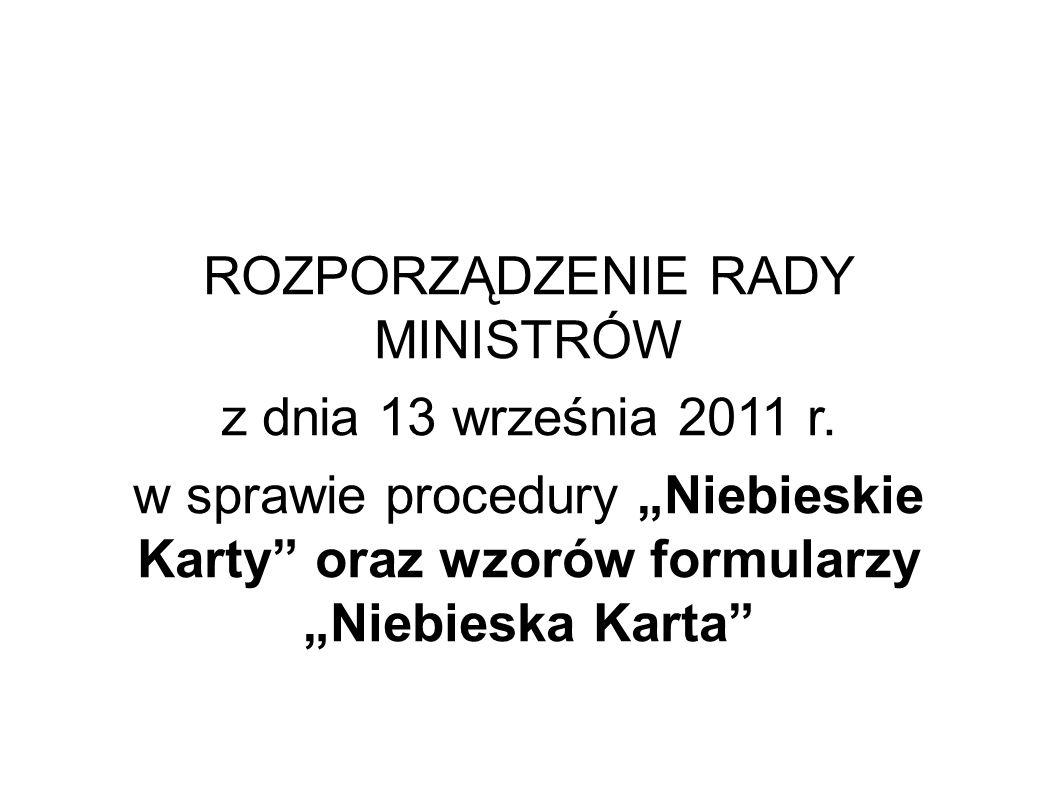 ROZPORZĄDZENIE RADY MINISTRÓW z dnia 13 września 2011 r. w sprawie procedury Niebieskie Karty oraz wzorów formularzy Niebieska Karta