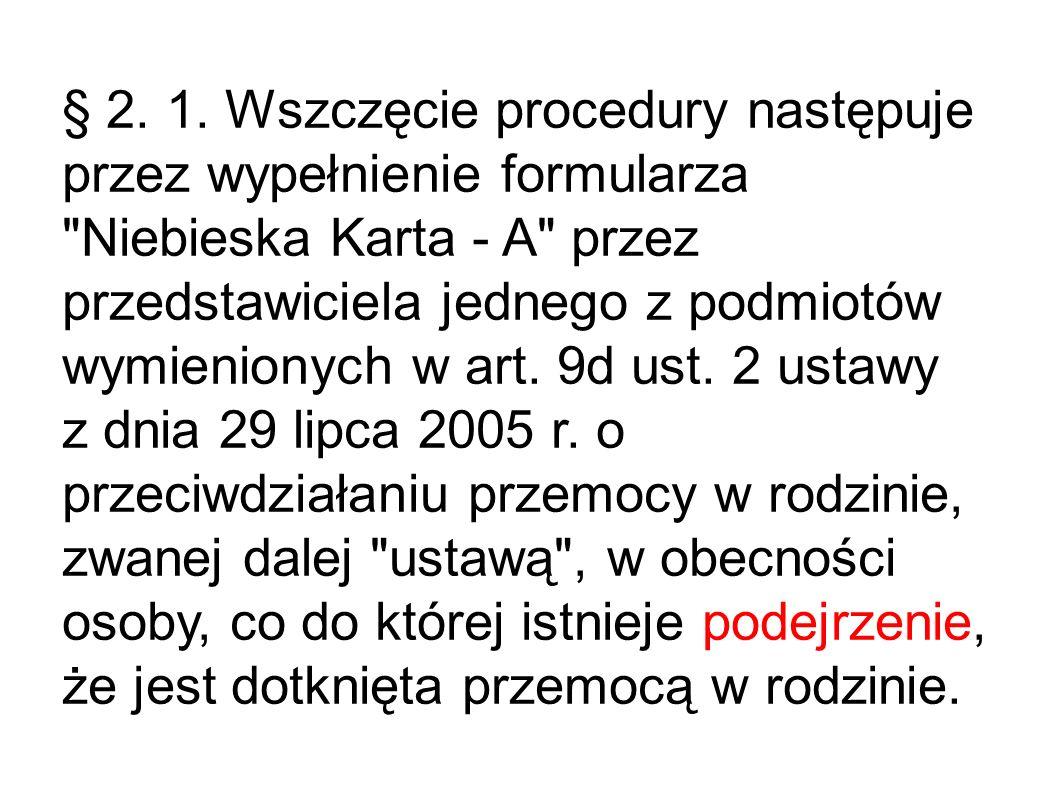 § 2. 1. Wszczęcie procedury następuje przez wypełnienie formularza