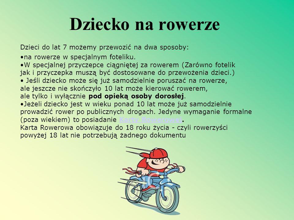 Obowiązkowe wyposażenie roweru: Każdy rower musi być wyposażony w: 1.