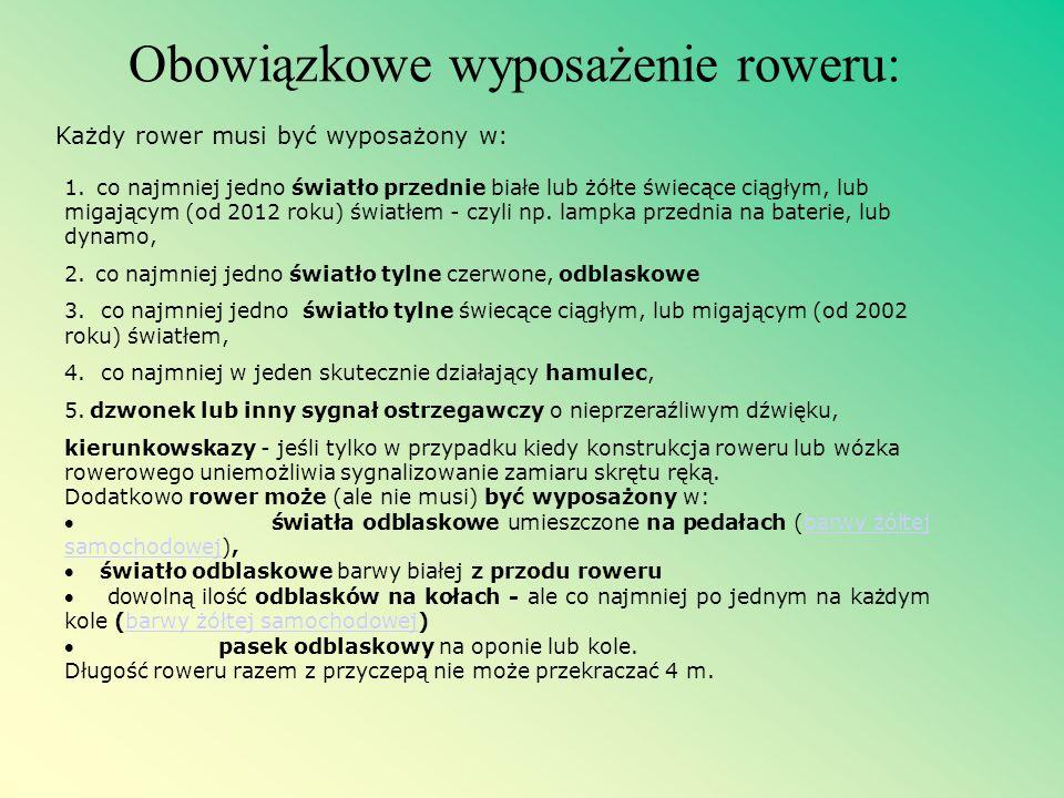 Dodatkowe informacje Zgodnie z obecnie obowiązującym prawem w Polsce rowerzyści nie mają obowiązku jazdy w kaskach.