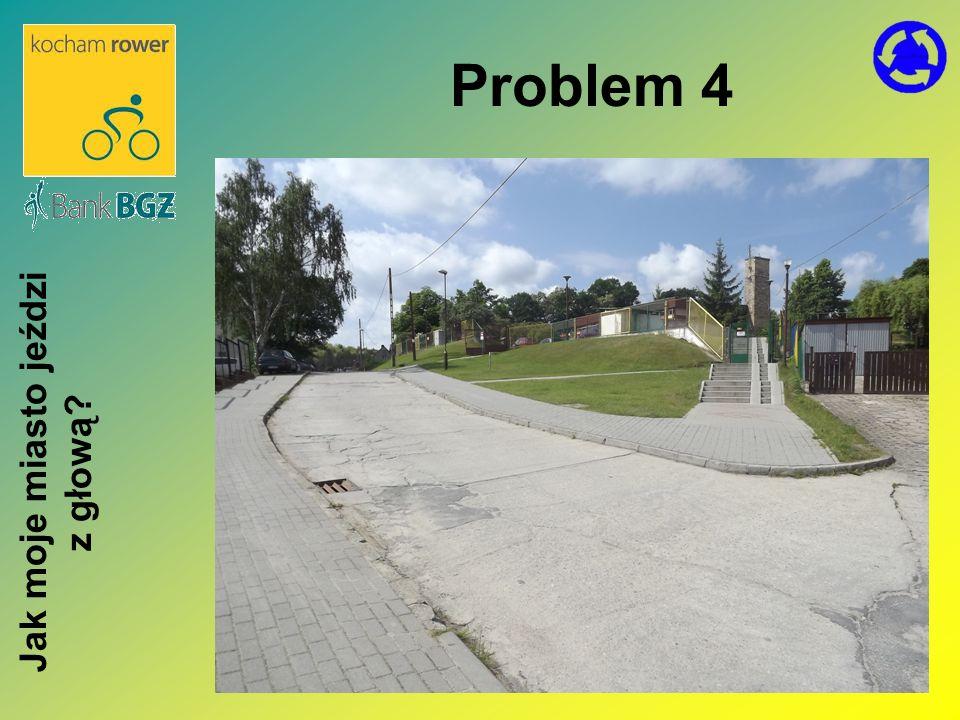 Problem 4 Jak moje miasto jeździ z głową?