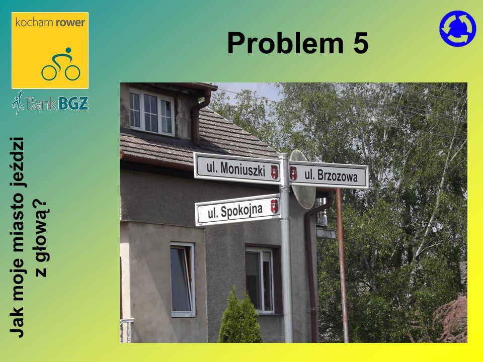 Problem 5 Jak moje miasto jeździ z głową?