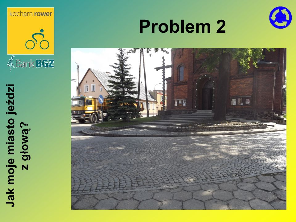 Problem 2 Jak moje miasto jeździ z głową?