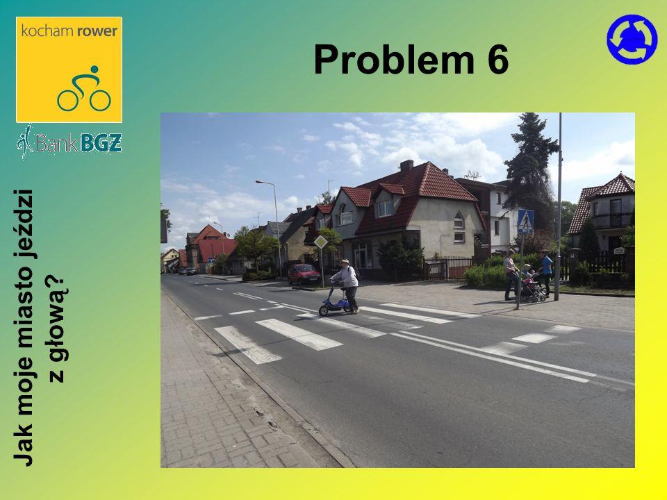 Problem 6 Jak moje miasto jeździ z głową?