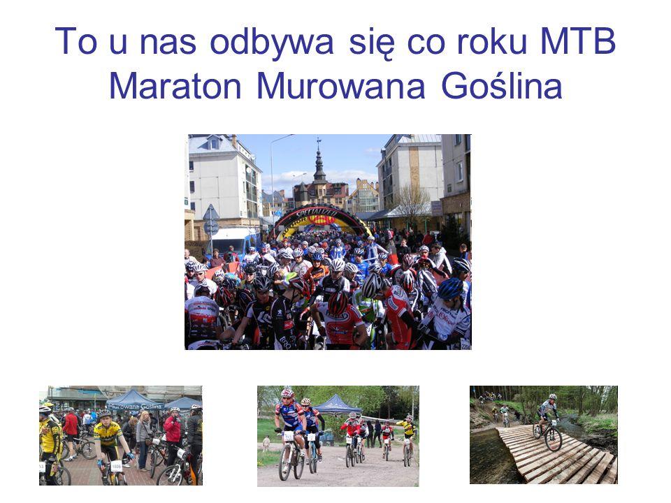 To u nas odbywa się co roku MTB Maraton Murowana Goślina