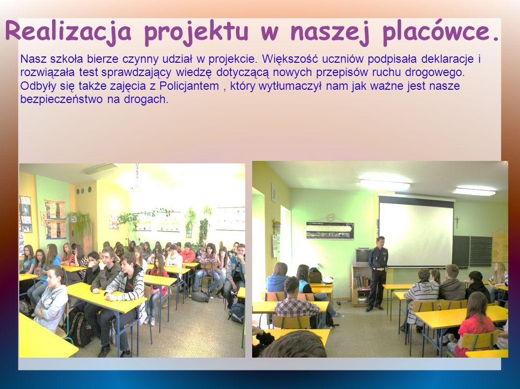 Nasz szkoła bierze czynny udział w projekcie. Większość uczniów podpisała deklaracje i rozwiązała test sprawdzający wiedzę dotyczącą nowych przepisów
