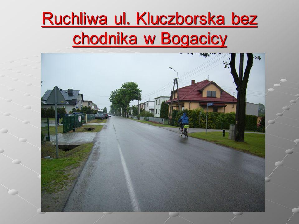 Ruchliwa ul. Kluczborska bez chodnika w Bogacicy