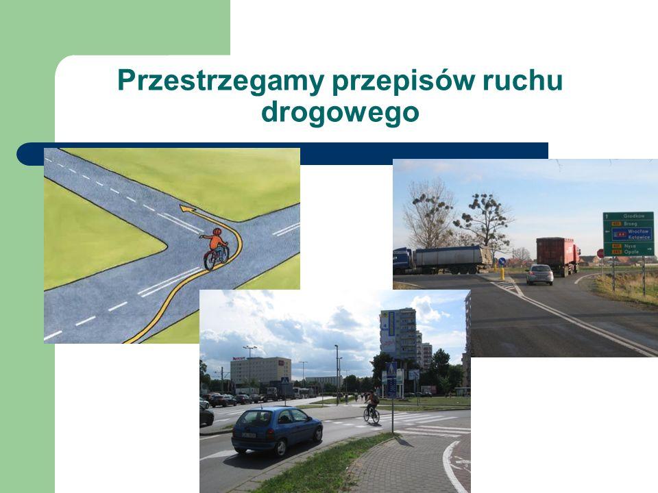 Przestrzegamy przepisów ruchu drogowego