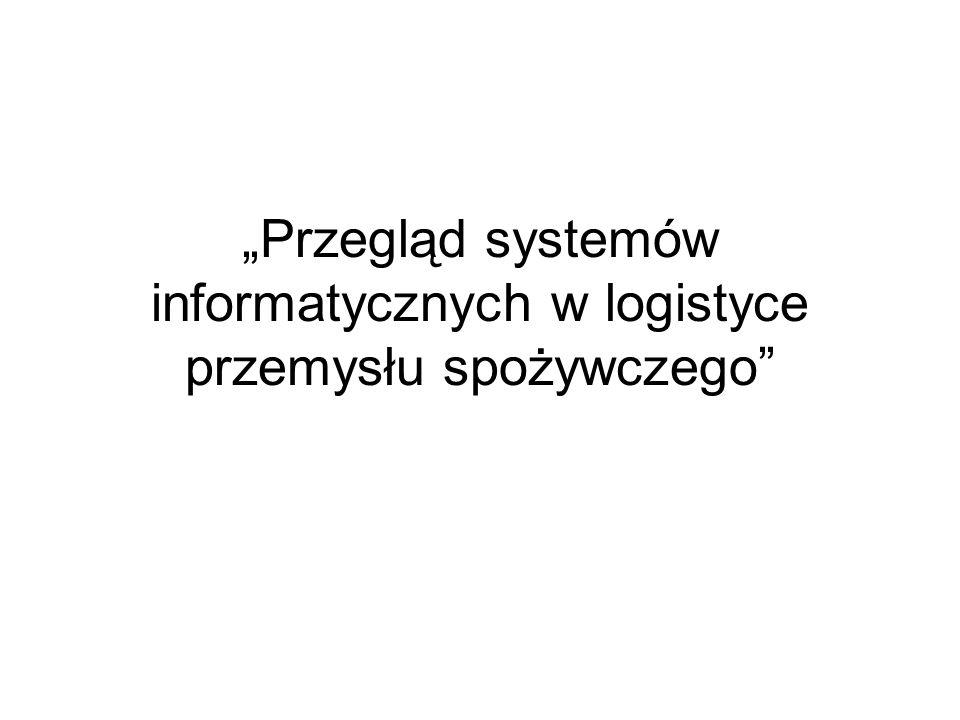 Przegląd systemów informatycznych w logistyce przemysłu spożywczego