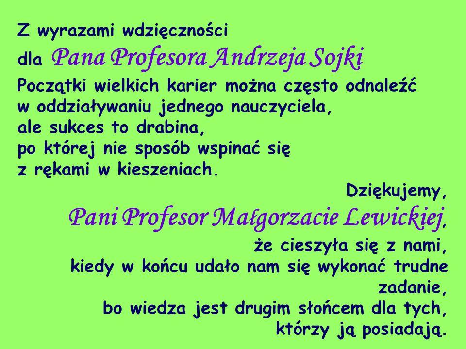 Z wyrazami wdzięczności dla Pana Profesora Andrzeja Sojki Początki wielkich karier można często odnaleźć w oddziaływaniu jednego nauczyciela, ale sukc