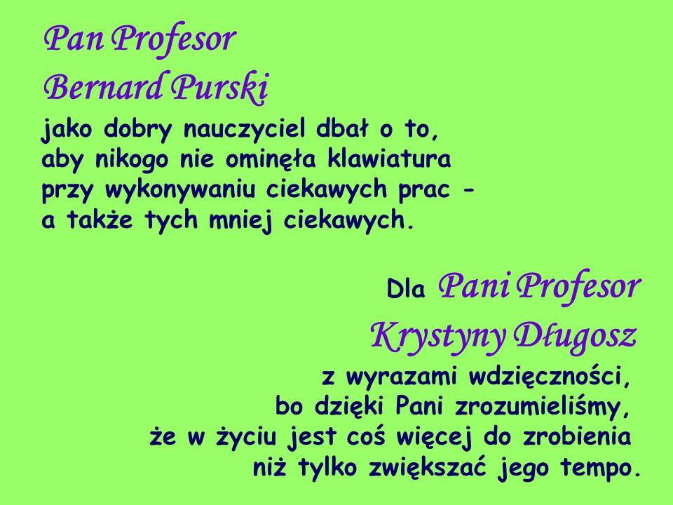 Pan Profesor Bernard Purski jako dobry nauczyciel dbał o to, aby nikogo nie ominęła klawiatura przy wykonywaniu ciekawych prac - a także tych mniej ci