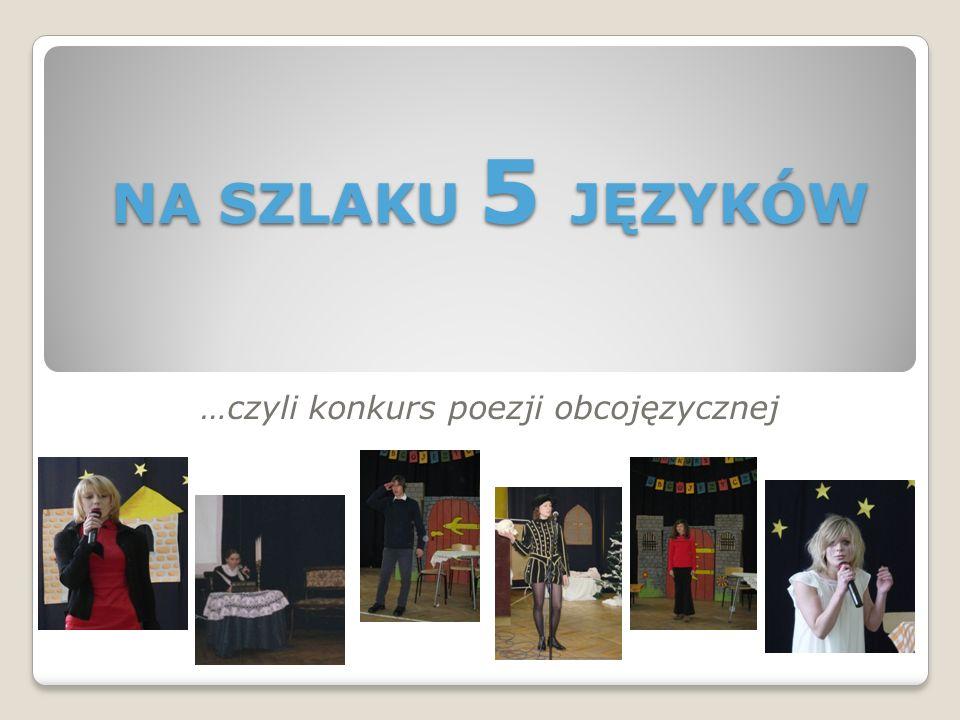 NA SZLAKU 5 JĘZYKÓW …czyli konkurs poezji obcojęzycznej