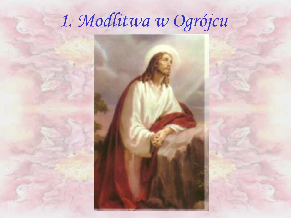 CZĘŚĆ III BOLESNA 1. Modlitwa Pana Jezusa w Ogrójcu 2. Biczowanie Pana Jezusa 3. Cierniem ukoronowanie Pana Jezusa 4. Pan Jezus dźwiga krzyż 5. Śmierć