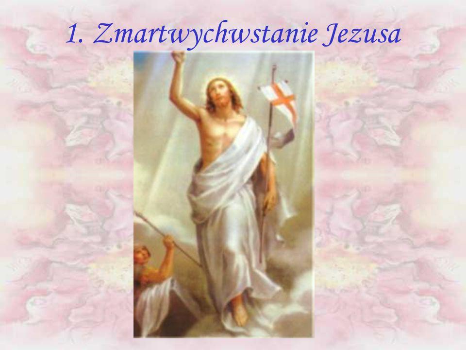 CZĘŚĆ IV CHWALEBNA 1. Zmartwychwstanie Pana Jezusa 2. Wniebowstąpienie Pana Jezusa 3. Zesłanie Ducha Świętego 4. Wniebowzięcie Najświętszej Maryi Pann